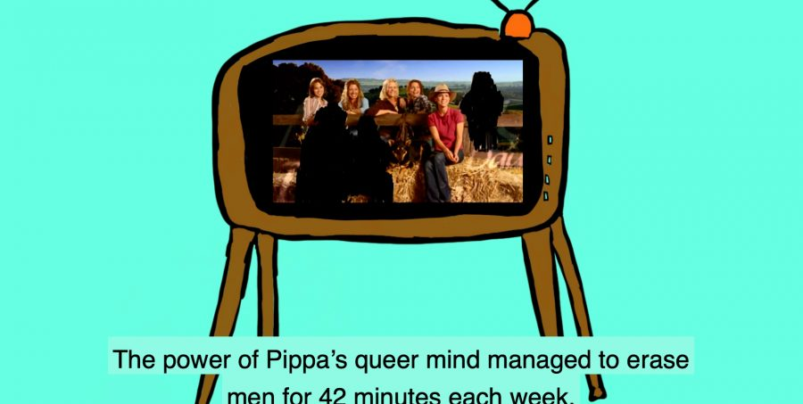 An illustration of a television with a photograph of a group of women and a few person shaped black cut outs on the screen and the text 'The power of Pippa's queer mind managed to erase men for 42 minutes each week.'