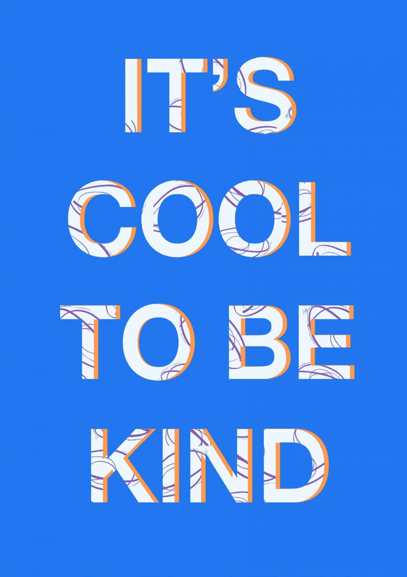 The words: 'It's Cool To Be Kind' are written in white capitalised text on a blue background